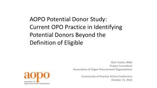 Rick Fowler, MBA Project Consultant Association of Organ Procurement Organizations