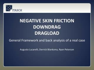 Negative skin friction downdrag dragload