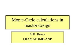 Monte-Carlo calculations in reactor design