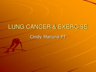 LUNG CANCER & EXERCISE
