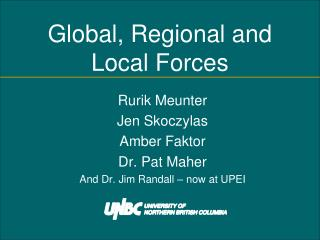 Global, Regional and Local Forces