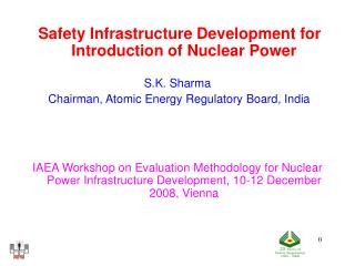 Safety Infrastructure Development for Introduction of Nuclear Power  S.K. Sharma