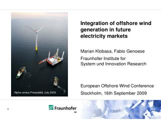 Integration of offshore wind generation in future electricity market s