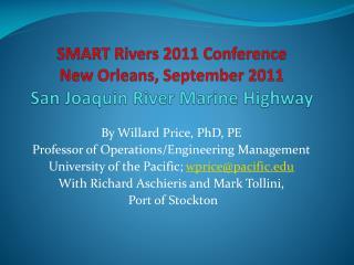 SMART Rivers 2011 Conference New Orleans, September 2011 San Joaquin River Marine Highway