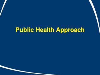 Public Health Approach