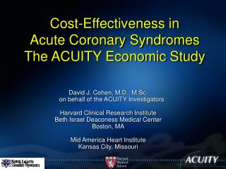 Cost-Effectiveness in  Acute Coronary Syndromes The ACUITY Economic Study