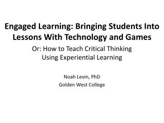 Engaged Learning: Bringing Students Into Lessons With Technology and Games