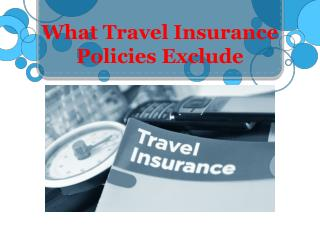 What Travel Insurance Policies Exclude