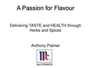 Delivering TASTE and HEALTH through Herbs and Spices