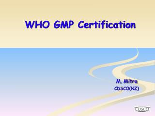 WHO GMP Certification M. Mitra                                                          		CDSCO(NZ)