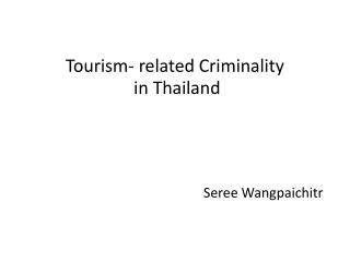 Tourism- related Criminality  in Thailand