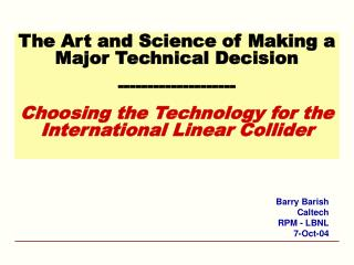 The Art and Science of Making a Major Technical Decision --------------------
