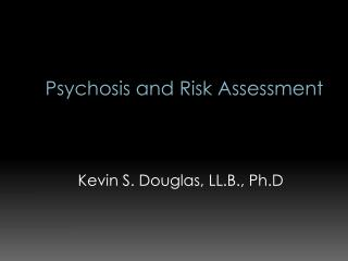 Psychosis and Risk Assessment