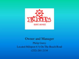 Owner and Manager Philip Garey Located Milepost 6 ½ On The Beach Road (252)-261-2134
