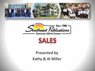 Presented by Kathy & Al Miller