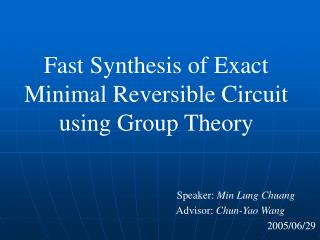 Fast Synthesis of Exact Minimal Reversible Circuit using Group Theory