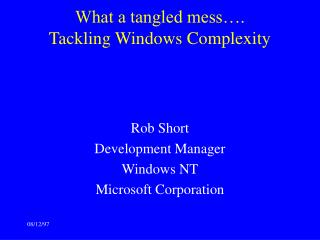 What a tangled mess…. Tackling Windows Complexity