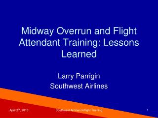 Midway Overrun and Flight Attendant Training: Lessons Learned
