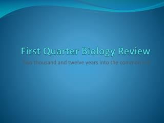 First Quarter Biology Review