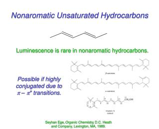 Luminescence is rare in nonaromatic hydrocarbons.