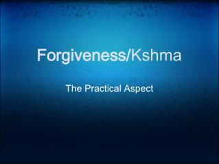 Forgiveness/ Kshma