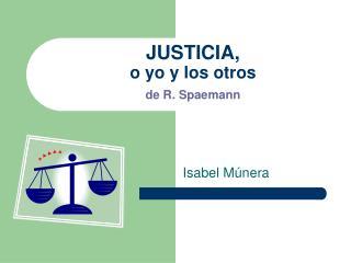JUSTICIA, o yo y los otros de R. Spaemann