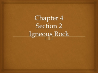 Igneous Rocks and Their Origin  Chapter 5