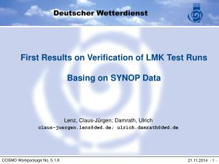 First Results on Verification of LMK Test Runs Basing on SYNOP Data