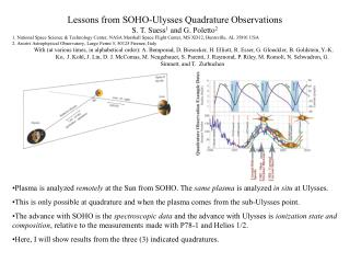 Lessons from SOHO-Ulysses Quadrature Observations S. T. Suess 1  and G. Poletto 2