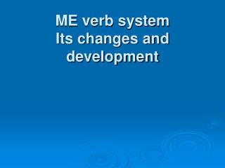 ME verb system Its changes and development