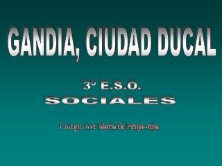 GANDIA, CIUDAD DUCAL
