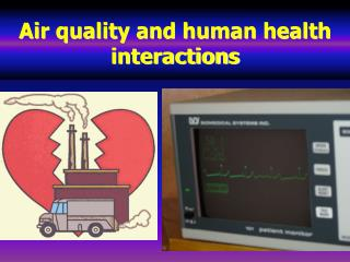 Air quality and human health interactions