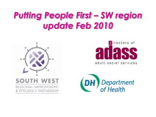 Putting People First – SW region update Feb 2010