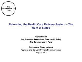 Reforming the Health Care Delivery System – The Role of States