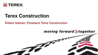 Terex Construction Robert Isaman, President Terex Construction