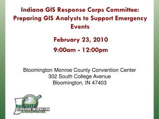 Indiana GIS Response Corps Committee: Preparing GIS Analysts to Support Emergency Events