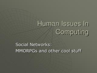Human Issues In Computing