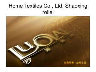 Home Textiles Co., Ltd. Shaoxing rollei
