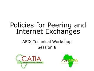 Policies for Peering and Internet Exchanges