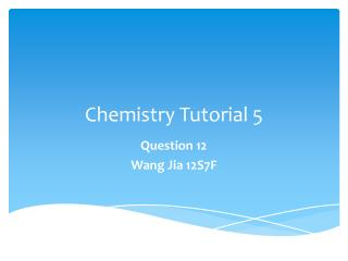 Chemistry Tutorial 5