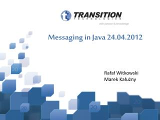Messaging in Java  24.04.2012