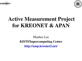 Active Measurement Project for KREONET & APAN