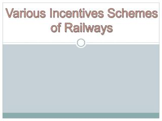 Various Incentives Schemes of Railways
