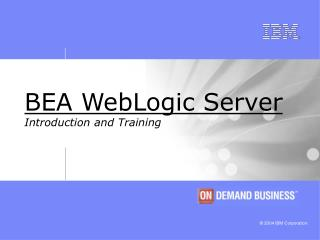 BEA WebLogic Server Introduction and Training