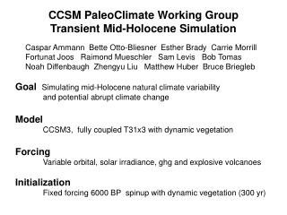 CCSM PaleoClimate Working Group  Transient Mid-Holocene Simulation
