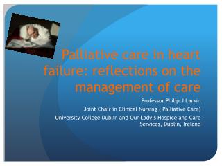 Palliative care in heart failure: reflections on the management of care