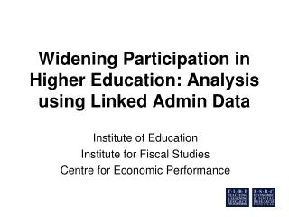 Widening Participation in Higher Education: Analysis using Linked Admin Data