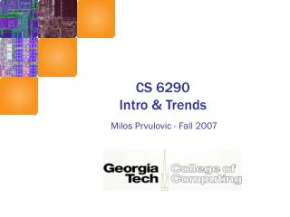 CS 6290 Intro & Trends