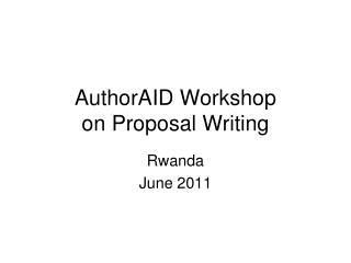 AuthorAID Workshop on Proposal Writing