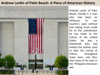 Andrew Larkin of Palm Beach: A Piece of American History